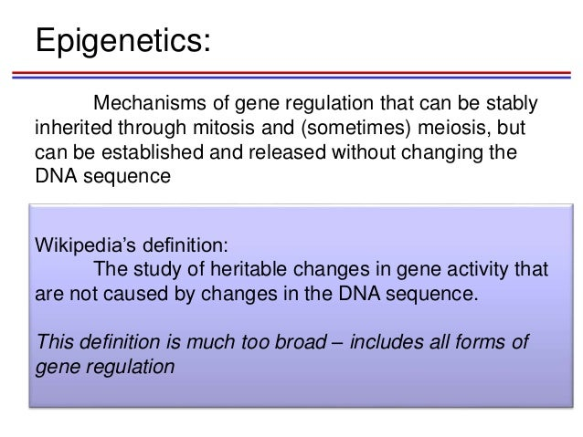 concept of epigenetics Whatever the vagaries of the definition, the ideas and scientific data that underlie  the present concept of epigenetics have been accumulating steadily since the.