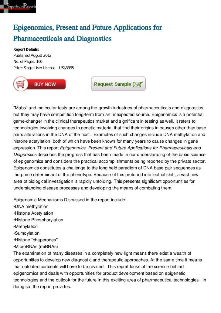 Epigenomics, Present and Future Applications forPharmaceuticals and DiagnosticsReport Details:Published:August 2012No. of ...