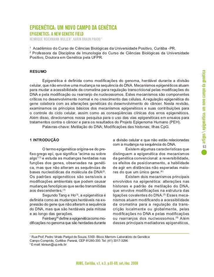 EPIGENÉTICA: UM NOVO CAMPO DA GENÉTICAEPIGENETICS: A NEW GENETIC FIELDHENRIQUE REICHMANN MULLER 1, KARIN BRAUN PRADO 21 Ac...