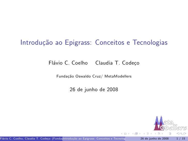Introdu¸˜o ao Epigrass: Conceitos e Tecnologias                      ca                                   Fl´vio C. Coelho...