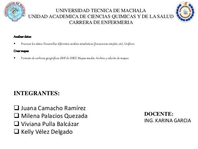 UNIVERSIDAD TECNICA DE MACHALA UNIDAD ACADEMICA DE CIENCIAS QUIMICAS Y DE LA SALUD CARRERA DE ENFERMERIA INTEGRANTES:  Ju...