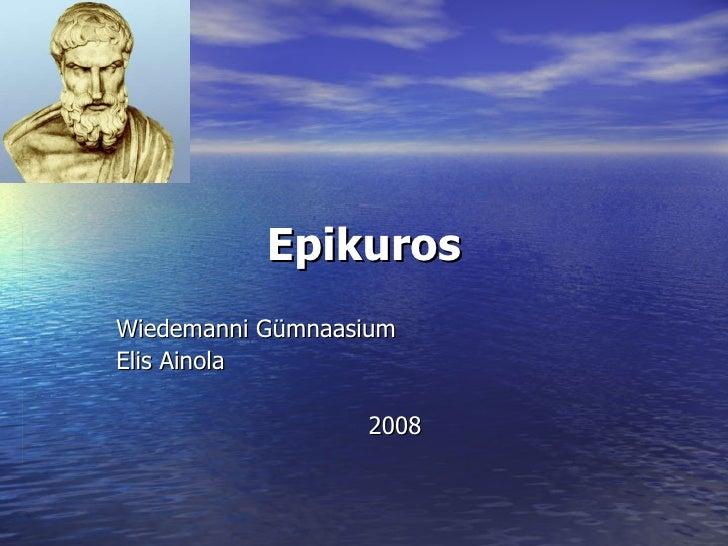 Epikuros Wiedemanni Gümnaasium Elis Ainola 2008