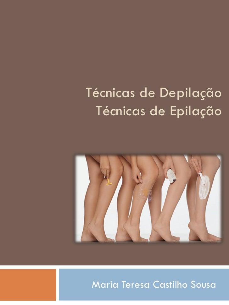 Técnicas de Depilação Técnicas de EpilaçãoMaria Teresa Castilho Sousa