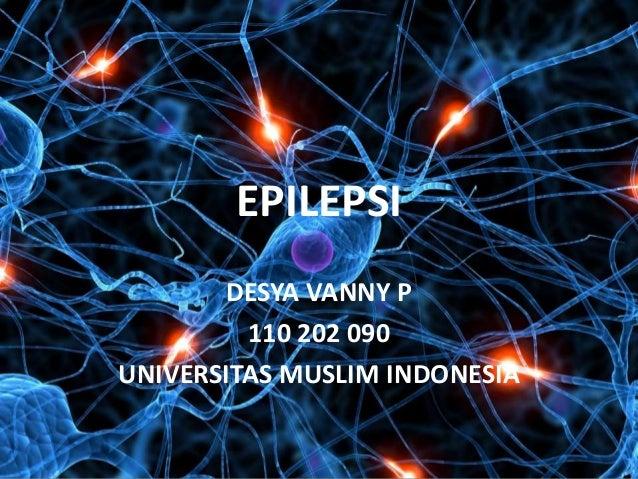 DESYA VANNY P 110 202 090 UNIVERSITAS MUSLIM INDONESIA EPILEPSI