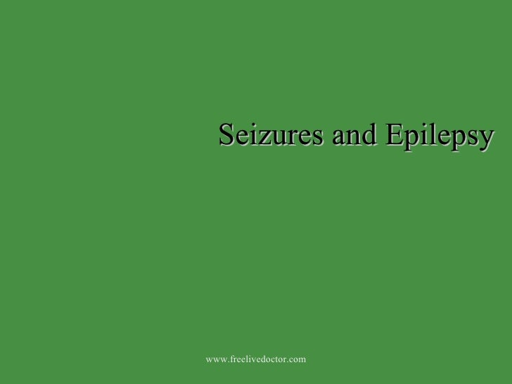 Seizures and Epilepsy www.freelivedoctor.com