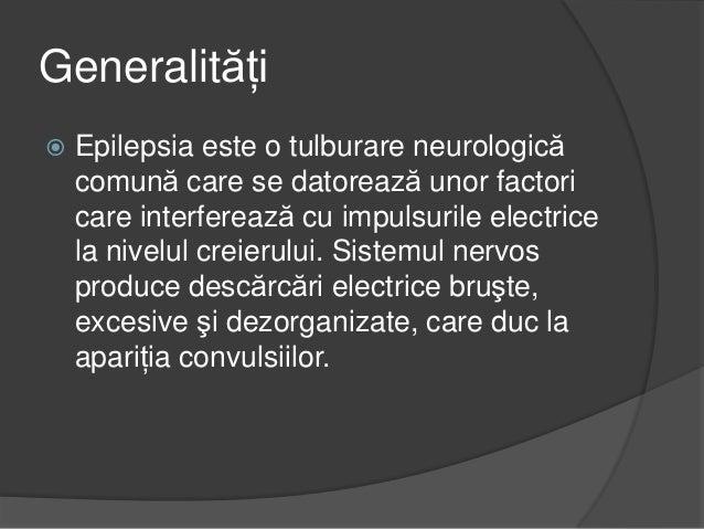 Din fericire, tratamentul reduce impulsurileelectrice anormale la nivelul creierului şicontrolează crizele convulsive.Epil...