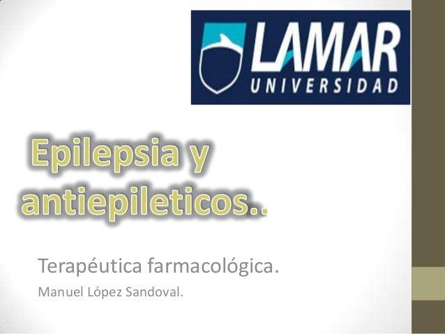 Terapéutica farmacológica. Manuel López Sandoval.