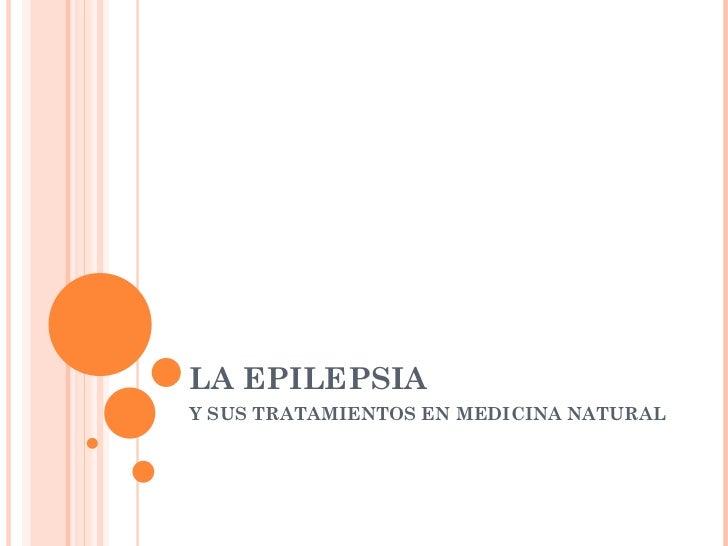 LA EPILEPSIA Y SUS TRATAMIENTOS EN MEDICINA NATURAL