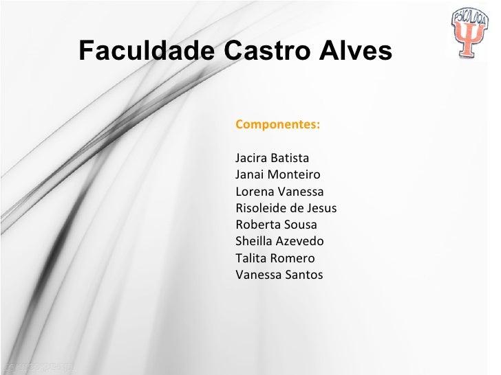 Componentes:  Jacira Batista Janai Monteiro Lorena Vanessa Risoleide de Jesus Roberta Sousa Sheilla Azevedo Talita Romero ...