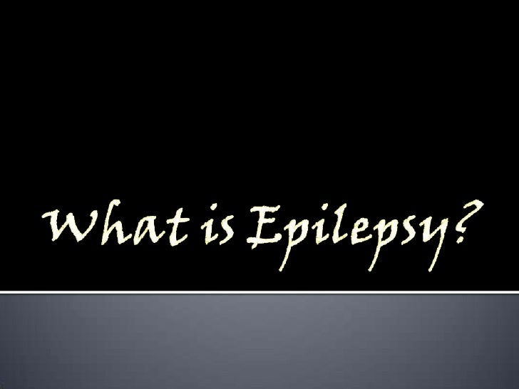 What is Epilepsy?<br />
