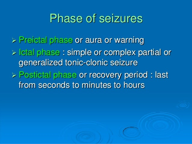 the three main phases of seizure are preictal ictal and postictal Discriminate interictal from preictal patterns of features in this explorative study the ictal and postictal states are discarded from the mirowski p et al, (2009) classification of patterns of eeg synchronization for seizure prediction 5 (channels and frequencies.