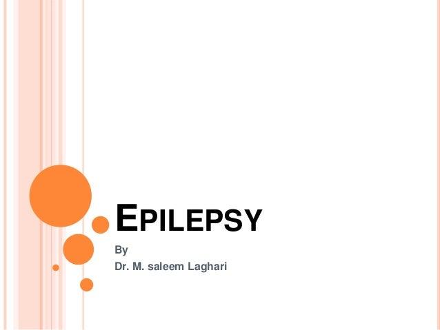 EPILEPSY By Dr. M. saleem Laghari
