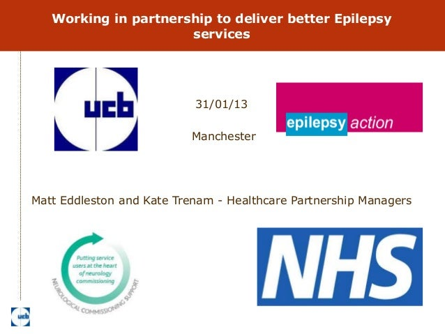 Working in partnership to deliver better Epilepsy                      services                           31/01/13        ...