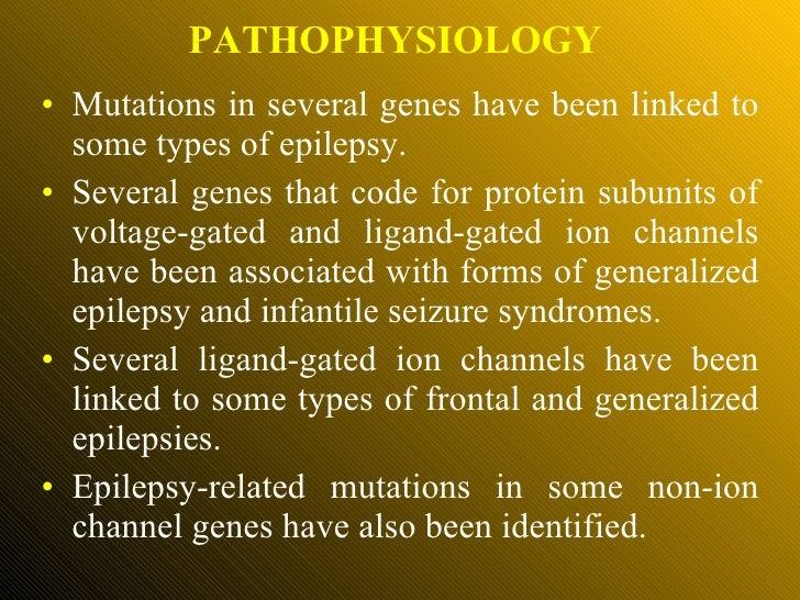 <ul><li>Mutations in several genes have been linked to some types of epilepsy.  </li></ul><ul><li>Several genes that code ...
