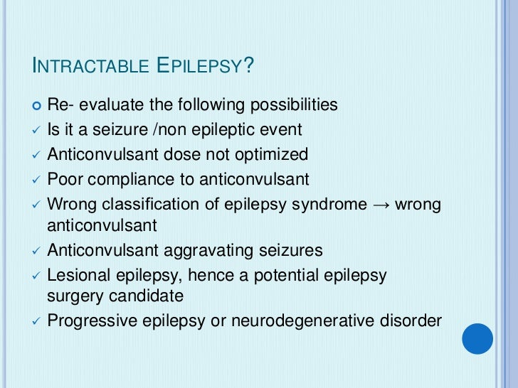 ADVICE FOR PATIENTS Educate and counsel on epilepsy. Emphasize compliance if on anticonvulsant. Don't stop the medicati...