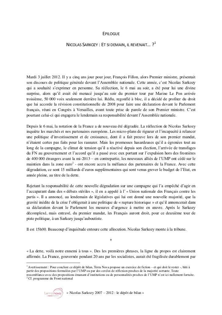 EPILOGUE                             NICOLAS SARKOZY : ET SI DEMAIN, IL REVENAIT… ?1Mardi 3 juillet 2012. Il y a cinq ans ...
