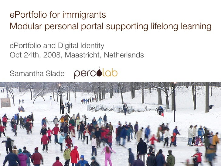 ePortfolio for immigrants Modular personal portal supporting lifelong learning  ePortfolio and Digital Identity Oct 24th, ...