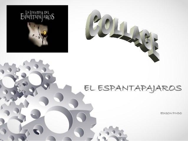 EL ESPANTAPAJAROSEL ESPANTAPAJAROS EDISON PINDOEDISON PINDO