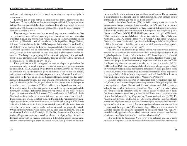 37 fecha de cierre del presente informe, no se conoce sobre los avances en la imputación realizada al comunicador. Otro ca...