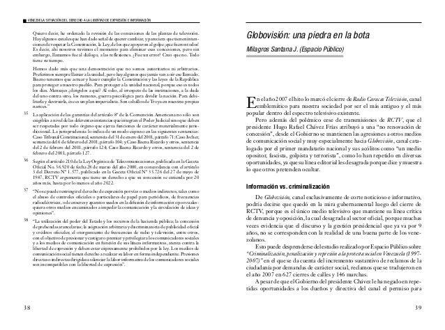 41 insultos, sólo porque Chávez discrepa de la forma que tiene el medio de cubrir las informaciones y dar las noticias. De...