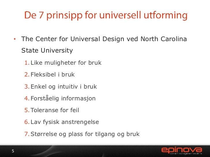 De 7 prinsipp for universell utforming<br />The Center for Universal Design ved North Carolina State University<br />Like ...
