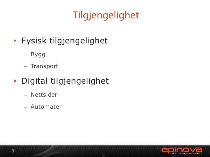 Tilgjengelighet<br />Fysisk tilgjengelighet<br />Bygg<br />Transport <br />Digital tilgjengelighet<br />Nettsider<br />Au...