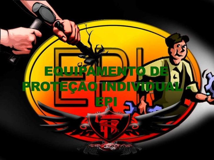 EQUIPAMENTO DE PROTEÇÃO INDIVIDUAL - EPI<br />