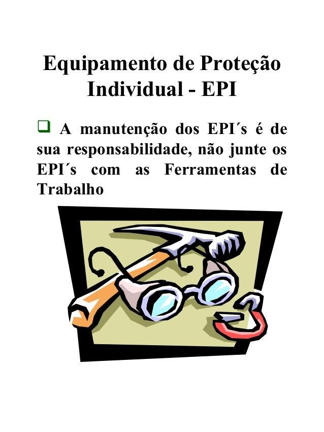 12cb2655c377f 16. Equipamento de Proteção Individual - EPI  A manutenção ...