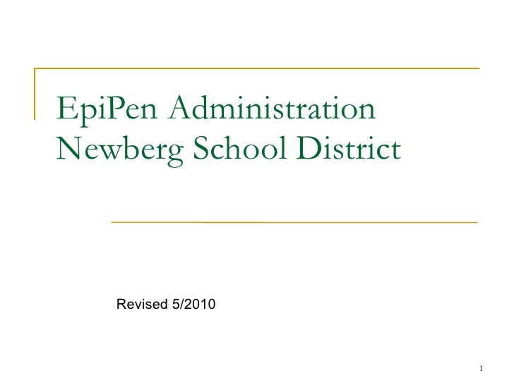 EpiPen Administration Newberg School District  Revised 5/2010