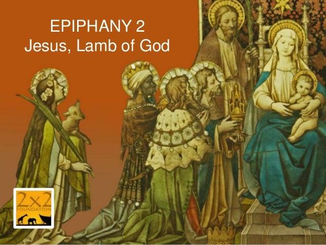 EPIPHANY 2 Jesus, Lamb of God