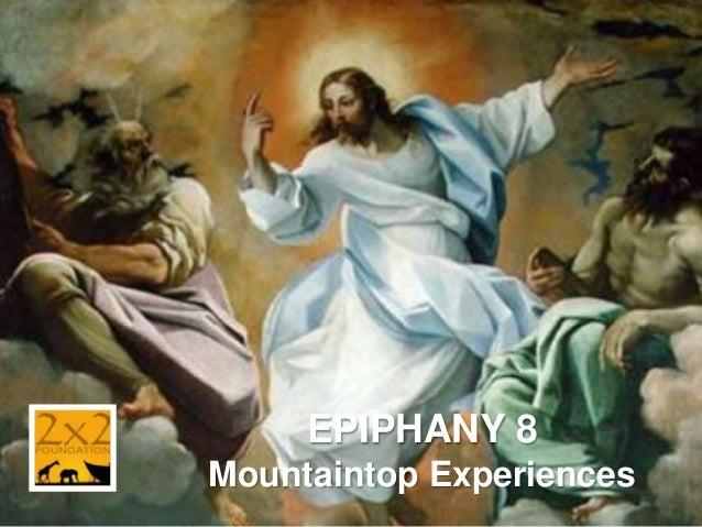 EPIPHANY 8 Mountaintop Experiences