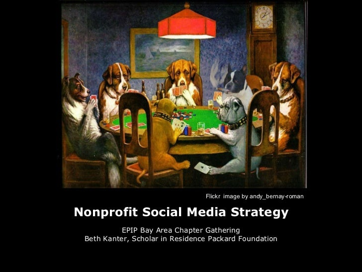 Nonprofit Social Media Strategy EPIP Bay Area Chapter Gathering Beth Kanter, Scholar in Residence Packard Foundation Flick...