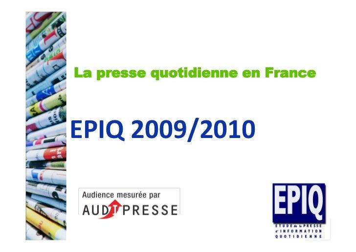 La presse quotidienne en France    EPIQ  2009/2010