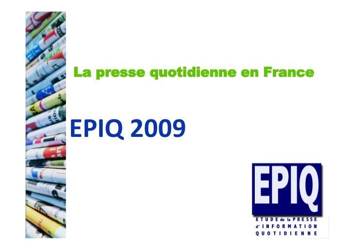 La presse quotidienne en France    EPIQ  2009