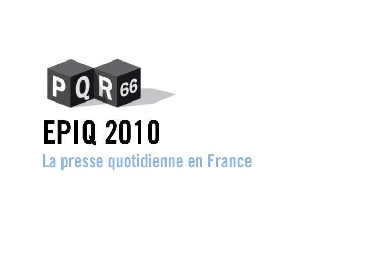 EPIQ 2010La presse quotidienne en France