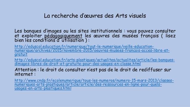 La recherche d'œuvres des Arts visuels Les banques d'images ou les sites institutionnels : vous pouvez consulter et exploi...