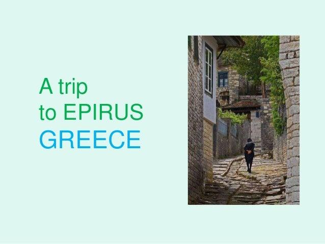 A trip to EPIRUS GREECE