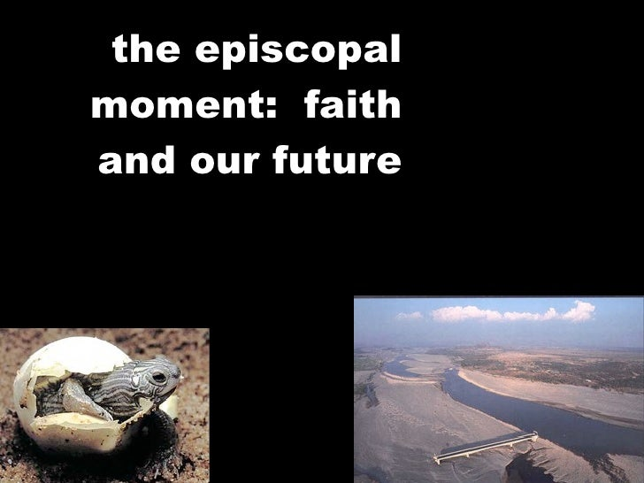 the episcopal moment: faith and our future