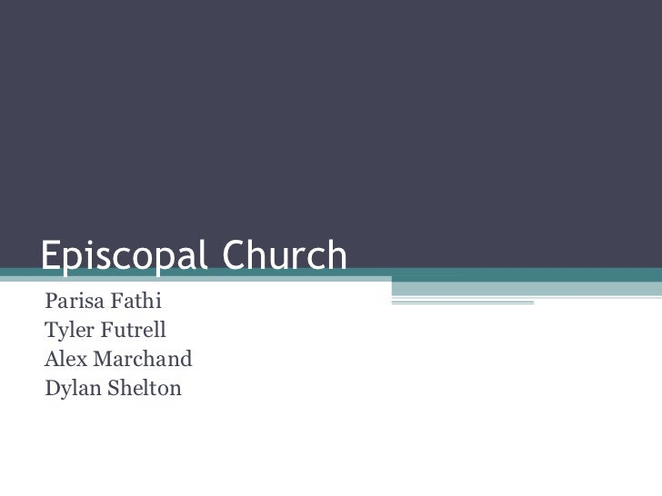Episcopal Church Parisa Fathi Tyler Futrell Alex Marchand Dylan Shelton