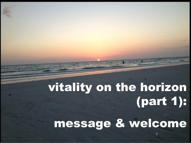 1vitality on the horizon(part 1):message & welcome