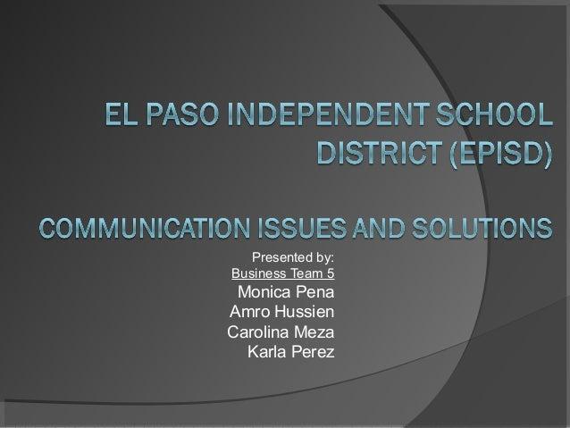 Presented by: Business Team 5 Monica Pena Amro Hussien Carolina Meza Karla Perez