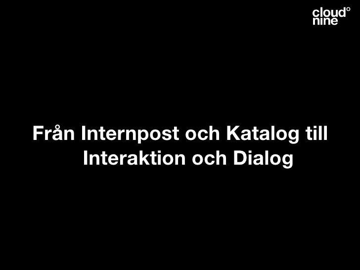 Från Internpost och Katalog till     Interaktion och Dialog