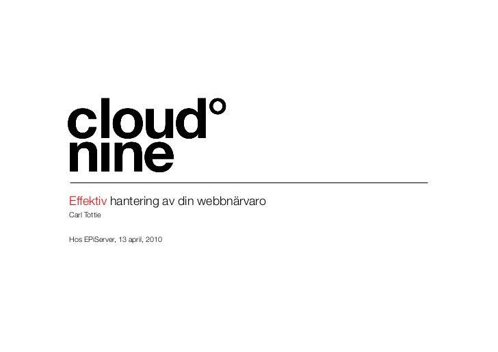 """Effektiv hantering av din webbnärvaro Carl Tottie""""   Hos EPiServer, 13 april, 2010"""
