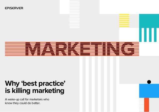 Why 'best practice' is killing marketing A wake-up call for marketers who know they could do better.
