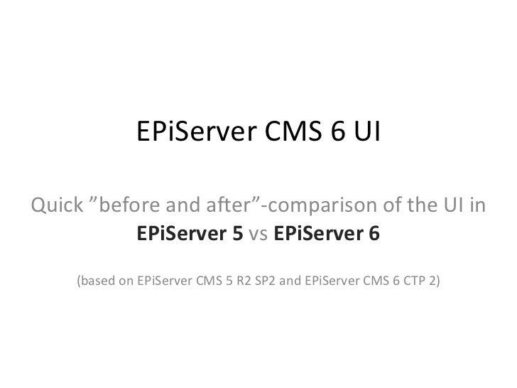 "EPiServer CMS 6 UI Quick ""before and after""-comparison of the UI in  EPiServer 5   vs  EPiServer 6 (based on EPiServer CMS..."