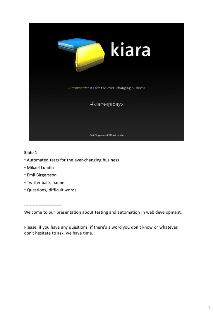 Slide 1 • Automated tests for the ever-changing business • Mikael Lundin • Emil Birgersson • Twitter backchannel • Questio...