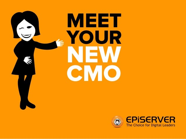 MEET  YOUR  NEW  CMO