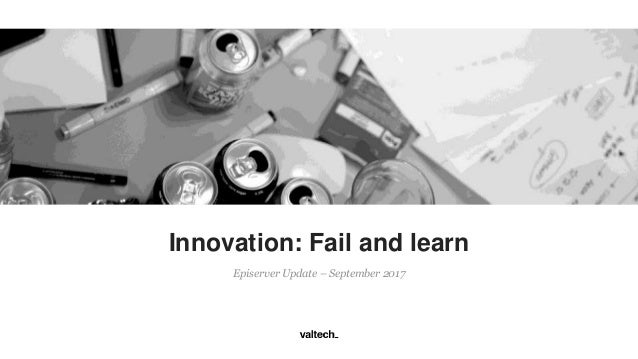 Episerver Update – September 2017 Innovation: Fail and learn