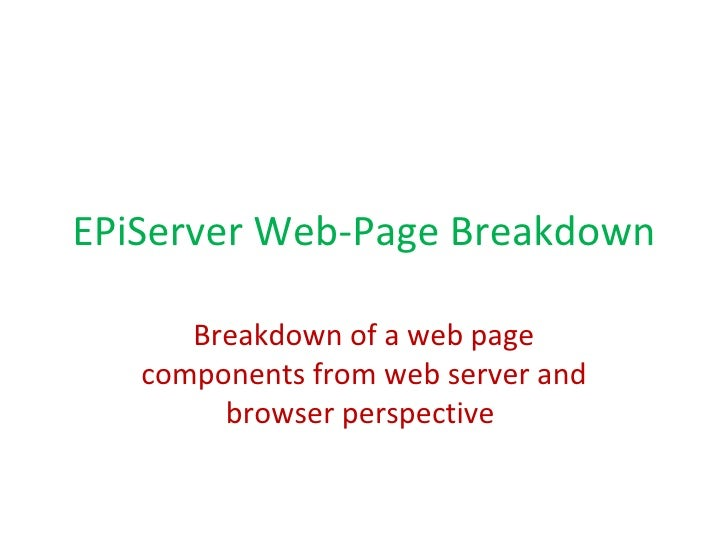 EPiServer Web-Page Breakdown Breakdown of a web page components from web server and browser perspective