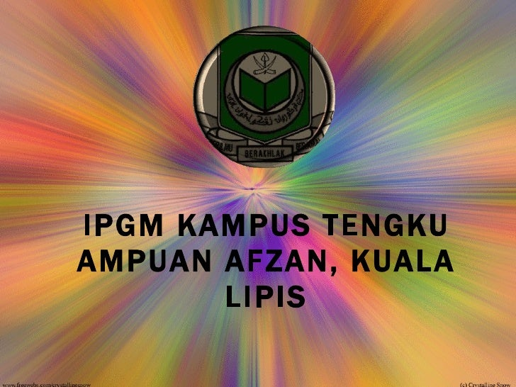 IPGM KAMPUS TENGKU AMPUAN AFZAN, KUALA LIPIS